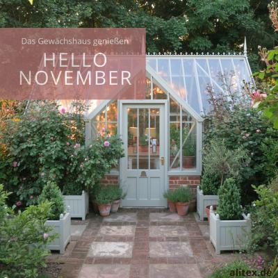 Hello November – das Gewächshaus genießen
