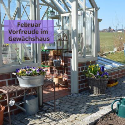 Hello Februar – Vorfreude im Gewächshaus